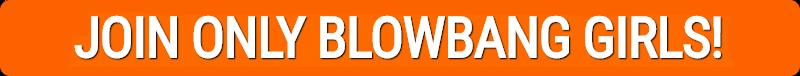 join blowbang girls