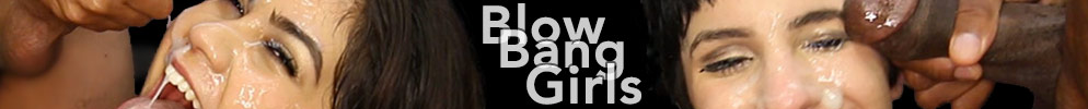 blowbanggirls.com - girls sucking dick and getting facials